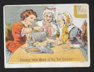 VICTORIAN TRADE CARD Laney Granite Ironware 3 Ladies Having Tea 'All the Gossip'