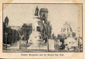 CA - San Francisco. 1906 Earthquake & Fire. Pioneer Monument and Ruined City ...