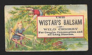 VICTORIAN TRADE CARD Wistar's Balsam of Wild Cherry