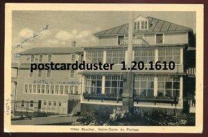 1610 - NOTRE DAME DU PORTAGE Quebec 1938 Hotel Boucher