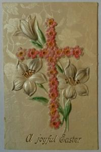 Embossed Greeting A Joyful Easter~Colorful Flowers & Cross~c1910 Postcard
