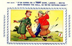 Golf Series - It'sh gonna be a tight game, laddie...    Artist Signed: A. Taylor