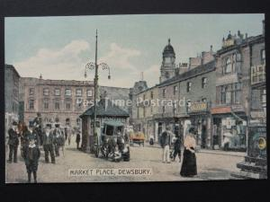 Yorkshire DEWSBURY MARKET PLACE c1906 Postcard by Wm Scott of Dewsbury