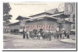 COPYRIGHT Aix en Othe (Aude) Old Postcard The hall or covered market