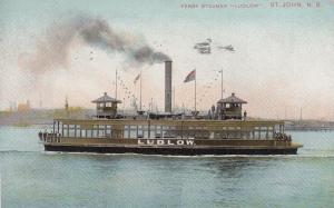 Ferry Steamer , LUDLOW , St John . New Brunswick , Canada , PU-1908