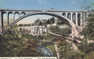 LUXEMBOURG , 1900-10s ; Le Pont Adolphe