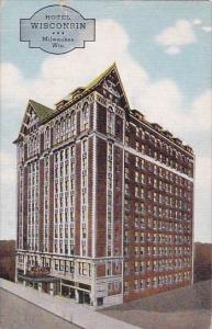 Wisconsin Milwaukee Hotel Wisconsin 1949