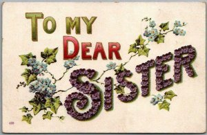 1910 Large Letter Greetings Postcard TO MY SISTER Flowers / Pencil Msg on Back