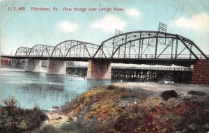 Allentown Pennsylvania~New Bridge Spanning Lehigh River~2nd Bridge in Back~1910