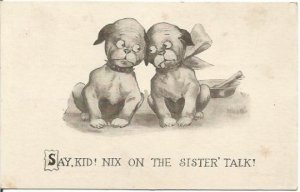 Two Puppies Dog Sketched Say Kid! Nix on the sister' talk! Comic, Humor