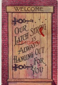 WELCOME. OUR LATCH STRING IS ALWAYS HANGING OUT FOR YOU 1907 real string
