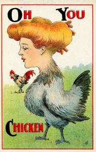 Humor - Oh! You Chicken! (Hen with lady's head).  Artist: William Carqueville