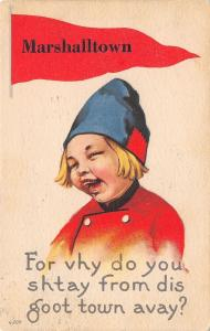 Marshalltown Iowa~Vhy Do You Stay Away From dis Goot Town? 1914 Pennant Postcard