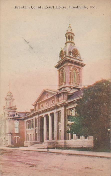 BROOKVILLE, Indiana, 1900-1910's; Franklin County Court House