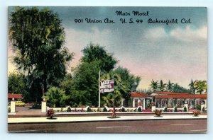 Postcard CA Bakersfield Main Motel US 99 Vintage Linen R64