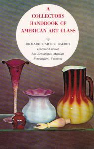 Vermont Bennington Collectors Handbook Of American Art Glass By Richard Carte...