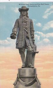 Pennsylvania Philadelphia William Penn Statue On City Hall Tower Curteich