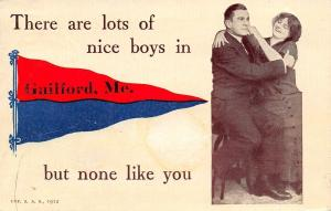 Guilford ME Lots of Nice Boys Here, But None Like You~Pennant 1912 Lower Price!