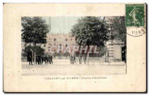 Old Postcard Chalons sur Marne barracks of Artillery Army