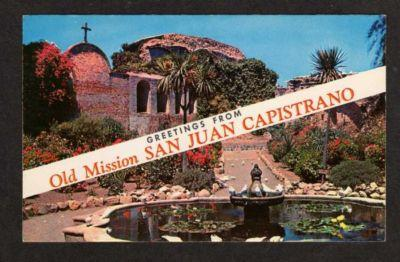 CA Greetings Mission SAN JUAN CAPISTRANO CALIFORNIA PC