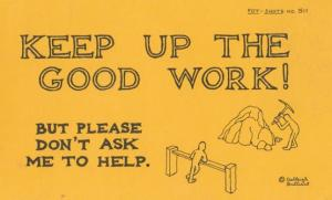Keep Up The Good Work But Dont Ask Me To Help Comic Motto Proverb Postcard