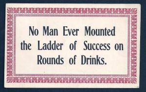 'No Man Ever Mounted the Ladder of Success on ..' used c1910