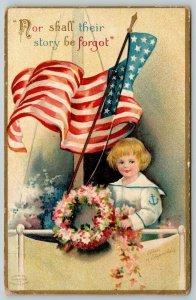 Ellen Clapsaddle Patriotic~Sailor Boy Flies Flag~Nor Shall Story be Forgot~1909