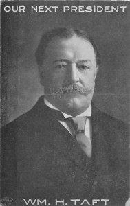 G32/ Patriotic Postcard c1909 William Taft Next President Political 16