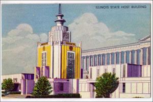 Illinois State Host Bldg. 1933 Chicago International Expo