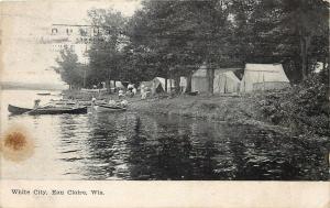 Eau Claire WI~White City Tents, Camper Families & Rowboats~1910 Postcard