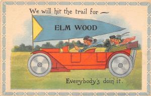 Elmwood IL? NE? WI? Hit The Trail, Everybody is Doing It~Touring Car c1914 PC