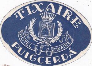 Spain Puigcerda Hotel Tixaire Vintage Luggage Label sk4496