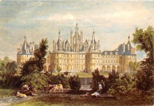 France Autrefois... Les Chateaux de la Loire... Chambord (Loir-et-Cher) facade