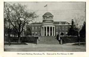 PA - Harrisburg. Old Capitol Building (Destroyed by fire, 1897)
