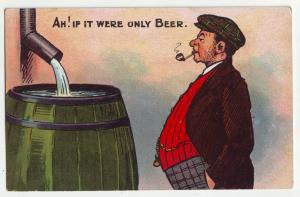P894 old comic card ah ; if it were only beer old man smoking a pipe