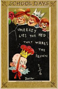 School Days Series (Tuck, #170) Uneezy lies the hed…      Artist: Dwig