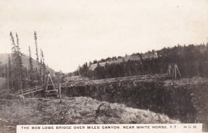 RP: Bob Lowe Bridge over Miles Canyon , White Horse , Y.T. , Canada , 1910s