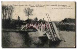 Vic sur Aisne Bridge destroyed by the Germans - The Great War 1914 15 - Old P...