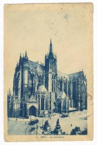 Metz, France, PU-1913   La Cathedrale