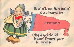 Ain't No Fun in Stetson Maine~I Don't Hear From My Friends~1915 Pennant PC