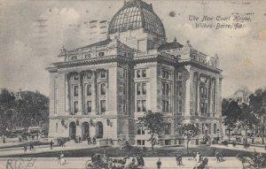 WILKES-BARRE , Pennsylvania, 1907; New Court House