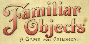 1890's FAMILIAR OBJECTS FOR CHILDREN 5 GAME CARDS + BOX TOP ONLY*GREAT GRAPHICS
