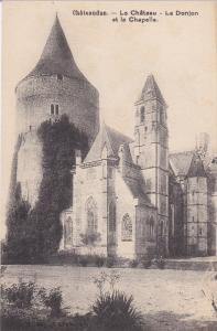 CHATEAUDUN, Eure Et Loir, France, 1900-1910´s; Chateau, Le Donjon Et La Chap...