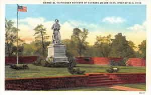 Ohio Springfield    Memorial to Pioneer Mothers of Covered Wagon Days
