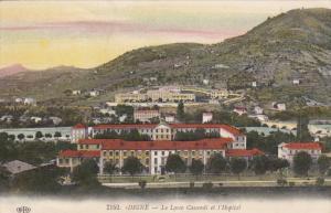 DIGNE, Alpes De Haute Provence, France, PU-1913; Le Lycee Cassendi Et L'Hopital