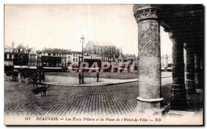 Old Postcard Beauvais The Three Pillars and instead of City Hall