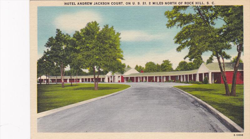 Hotel Andrew Jackson Court , ROCK HILL , South Carolina , 30-40s ; on U.S. 21
