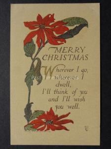 MERRY CHRISTMAS Poinsettia, Wherever I Go, Wherever I Dwell..c1915 Old Postcard
