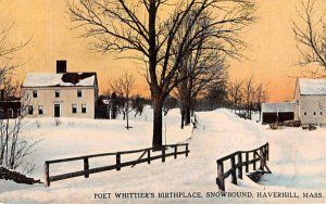 Poet Whittier's Birthplace Haverhill, Massachusetts Postcard