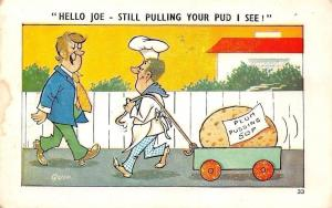 Hello Joe - Still Pulling your Pud I See! Plum Pudding Sop, Quip Signed